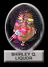 Shirley Q. Liquor